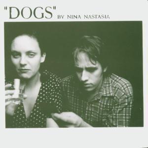 Dogs, Nina Nastasia