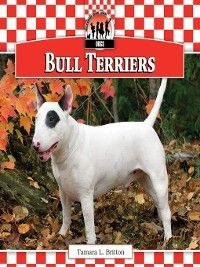 Dogs Set 10: Bull Terriers, Tamara L. Britton