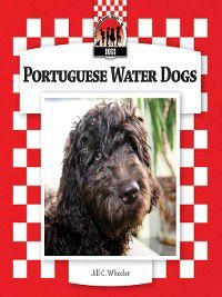 Dogs Set 8: Portuguese Water Dogs, Jill C. Wheeler