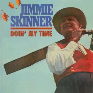 Doin' My Time, Jimmie Skinner