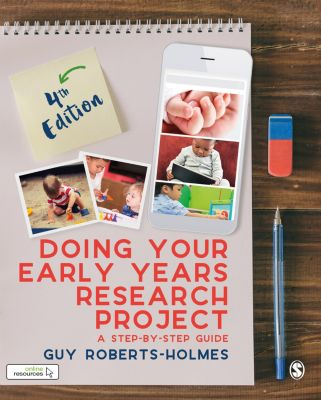 Doing Your Early Years Research Project, Guy Roberts-Holmes