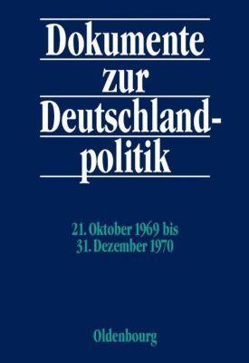 Dokumente zur Deutschlandpolitik: VI. Reihe/Bd.1 21. Oktober 1969 bis 31. Dezember 1970