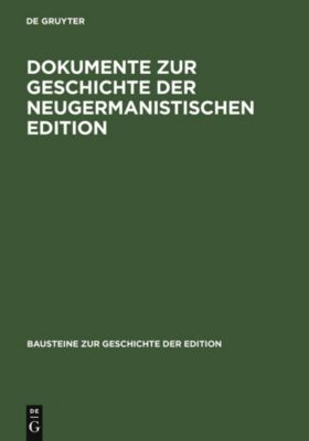 Dokumente zur Geschichte der neugermanistischen Edition