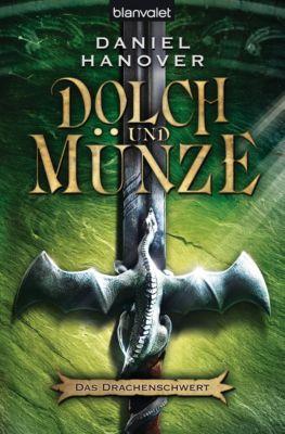 Dolch und Münze Band 1: Das Drachenschwert, Daniel Hanover
