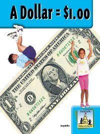 Dollars and Cents Set 1: Dollar = $1.00, Carey Molter