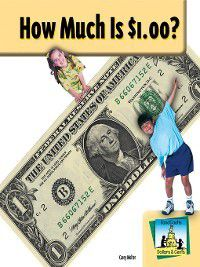 Dollars and Cents Set 2: How Much is $1.00?, Carey Molter