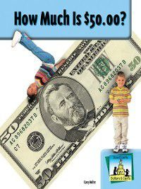 Dollars and Cents Set 2: How Much is $50.00?, Carey Molter