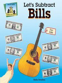 Dollars and Cents Set 3: Let's Subtract Bills, Kelly Doudna