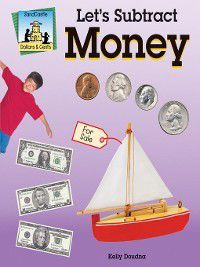 Dollars and Cents Set 3: Let's Subtract Money, Kelly Doudna