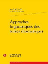 Domaines linguistiques: Approches linguistiques des textes dramatiques, André Petitjean, Jean-Paul Dufiet