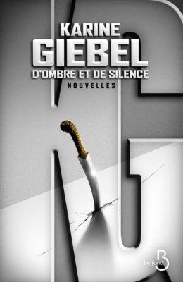 D'ombre et de silence, Karine Giebel