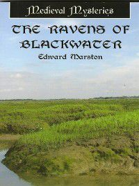 Domesday: The Ravens of Blackwater, Edward Marston