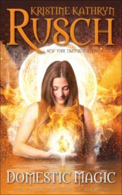 Domestic Magic, Kristine Kathryn Rusch