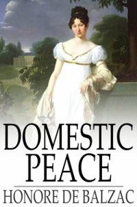 Domestic Peace, Honore de Balzac