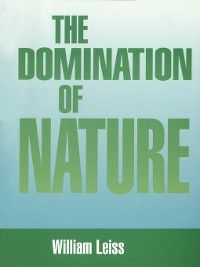 Domination of Nature, William Leiss