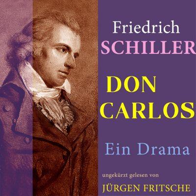 Don Carlos von Schiller, Friedrich Schiller