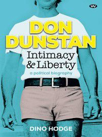 Don Dunstan, Intimacy and Liberty, Dino Hodge