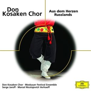 Don Kosaken - Aus dem Herzen Russlands, Don Kosaken Chor, Serge Jaroff