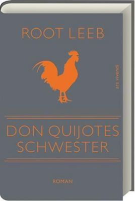 Don Quijotes Schwester, Root Leeb