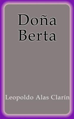 Doña Berta, Leopoldo Alas Clarín