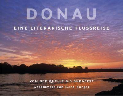 Donau, Gerd Burger, Georg Britting, Lothar-Günther Buchheim, Eva Demski, Harald Grill, Barbara Krohn, Reiner Kunze, M