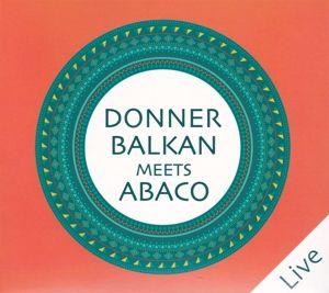 Donnerbalkan Meets Abaco (Live), Donnerbalkan