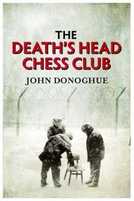 Donoghue, J: Death's Head Chess Club, John Donoghue