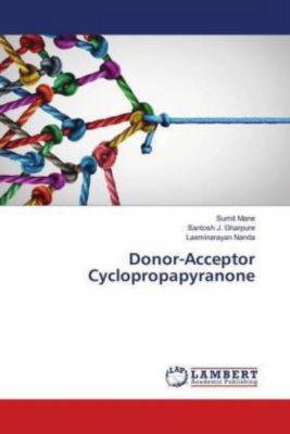 Donor-Acceptor Cyclopropapyranone, Sumit Mane, Santosh J. Gharpure, Laxminarayan Nanda