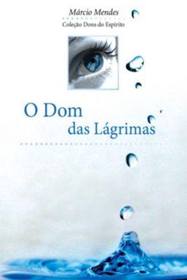 Dons do Espírito: O Dom das Lágrimas, Márcio Mendes