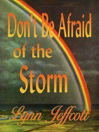 Don't Be Afraid of the Storm, Lynn Jeffcott