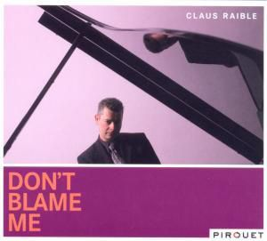 Don`T Blame Me, Claus Raible