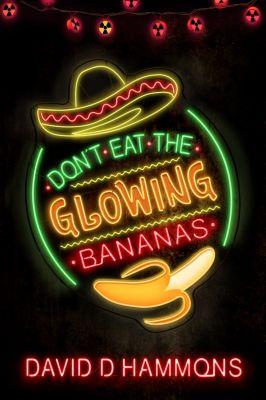 Don't Eat The Glowing Bananas, David D. Hammons