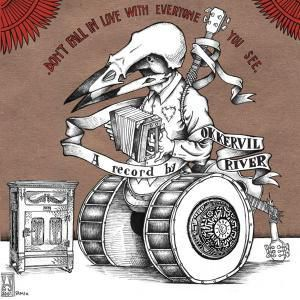 Don't Fall In Love With Everyone..., Okkervil River