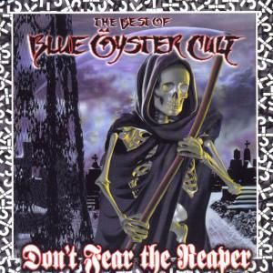 Don'T Fear The Reaper: The Best Of Blue Öyste, Blue Öyster Cult