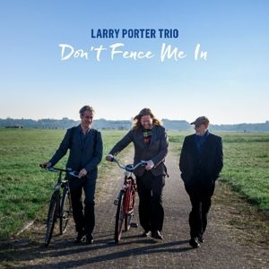 Don'T Fence Me In, Larry Porter Trio