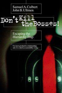 Don't Kill the Bosses!, John Ullmen, Samuel Culbert
