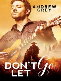 Don't Let Go, Andrew Grey