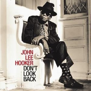 Don't Look Back, John Lee Hooker