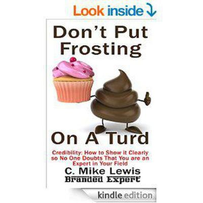 Don't Put Frosting On A Turd, CMike Lewis
