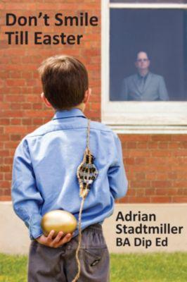 Don't Smile Till Easter, Adrian Stadtmiller