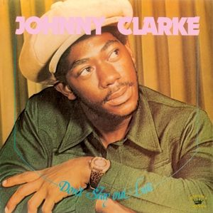 Don'T Stay Out Late (Vinyl), Johnny Clarke