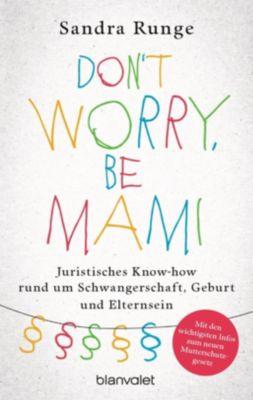 Don't worry, be Mami - Sandra Runge |