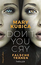 Don't You Cry - Falsche Tränen, Mary Kubica