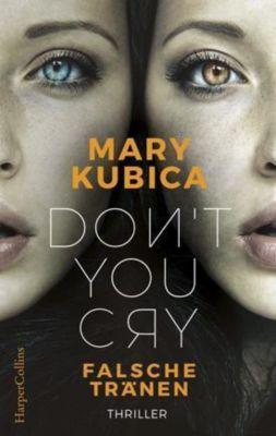 Don't You Cry - Falsche Tränen, Mary Kubica