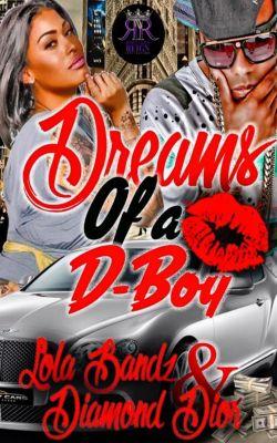 Dopeboys: Dreams of F**** A D-Boy (Dopeboys, #1), Lola Bandz, Diamond DIor