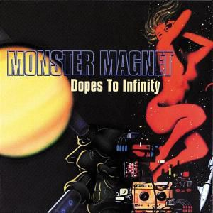 Dopes To Infinity, Monster Magnet