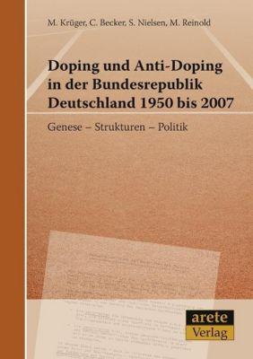 doping und anti doping in der bundesrepublik deutschland 1950 bis 2007 buch. Black Bedroom Furniture Sets. Home Design Ideas