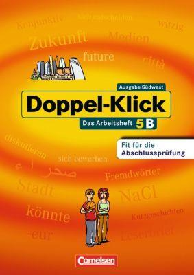Doppel-Klick, Ausgabe Baden-Württemberg (Südwest): Bd.5 Band 5: 9. Schuljahr - Arbeitsheft B mit Lösungen, Rebekka Bauer, Werner Bentin, Iris Böger