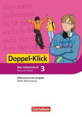 Doppel-Klick, Differenzierende Ausgabe Baden-Württemberg: .3 7. Schuljahr, Das Arbeitsheft Basis und Mittel, Heidi Pohlmann, Silke Müller, Gila Tautz, Judith Schürmer, Angela Lieser