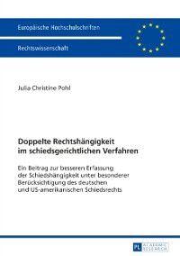 Doppelte Rechtshaengigkeit im schiedsgerichtlichen Verfahren, Julia Christine Pohl